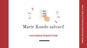 Cose Da Traduttori - Marie Kondo Ci Salverà - Lourdes Miranda