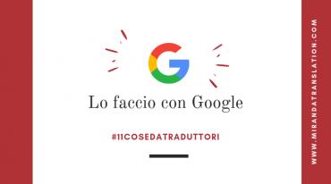 Cose Da Traduttori - Lo traduco con Google - Lourdes Miranda